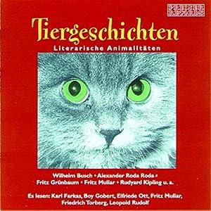 Tiergeschichten. Literarische Animalitäten Hörbuch
