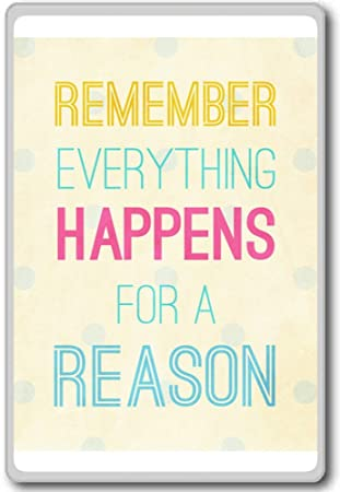 Amazoncom Remember Everything Happens For A Reason Motivational