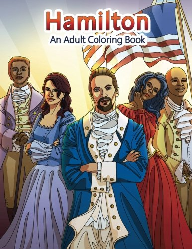 Hamilton: An Adult Coloring Book (Adult Coloring Books) (Volume 22)