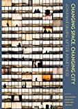 img - for Changing Space, Changing City: Johannesburg after Apartheid book / textbook / text book
