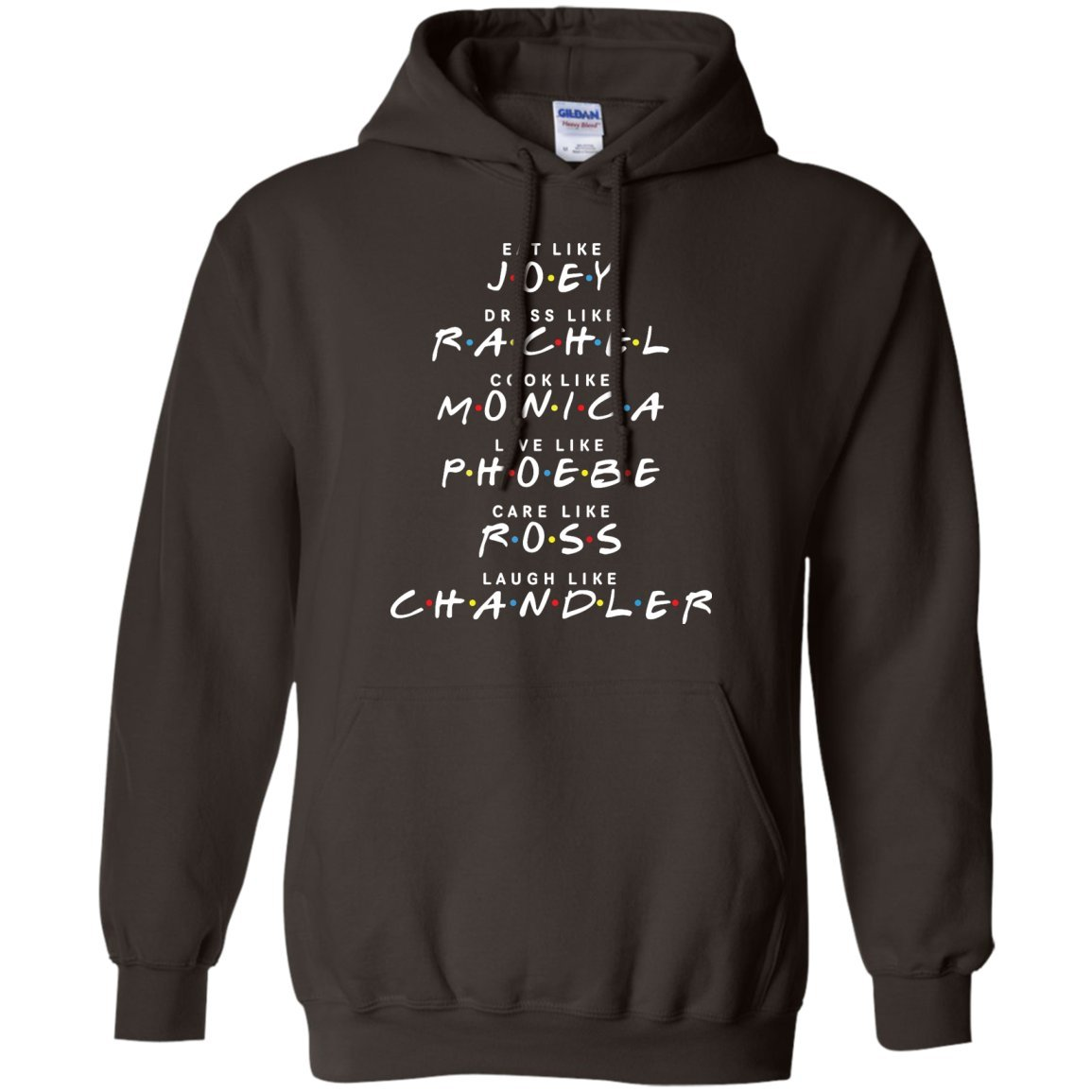 Amazon.com: Friends Eat like JOEY, Dress like RACHEL Pullover Hoodie 8 oz: Clothing