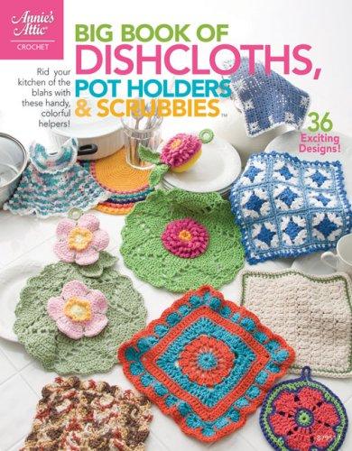 Big Book of Dishcloths, Pot Holders & Scrubbies