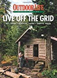 img - for Outdoor Life Live Off the Grid: Get There - Survive There - Thrive There book / textbook / text book