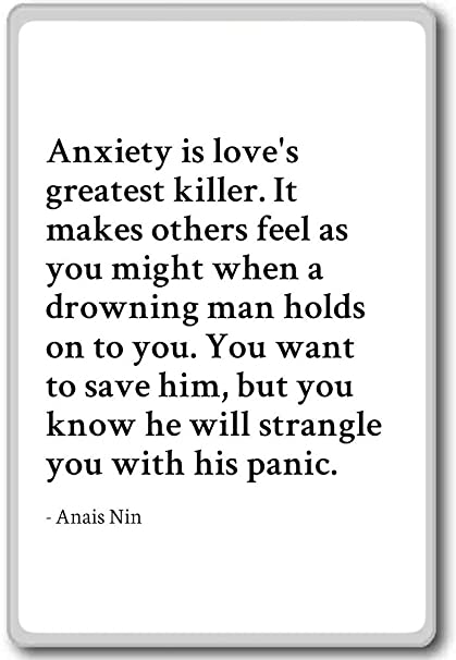 Amazon.com: Anxiety is love\'s greatest killer. It makes ...