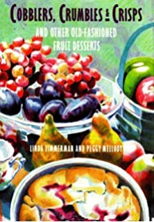 Cobblers, Crumbles, & Crisps and Other Old-Fashioned Fruit Desserts Hardcover April 30