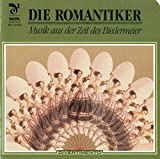 Die Romantiker (Musik aus der Zeit des Biedermeier / Music of the Biedermeier period)