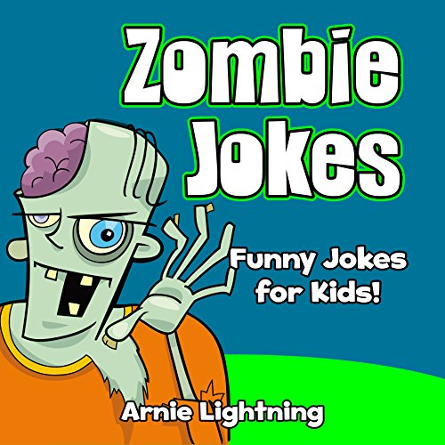 _zombie Halloween Jokes For Kids_ Joke Telling Is Very Fun And Can Bring A Smile To The Face Of Others Kids Love Jokes Jokes Can Aid In Story Telling