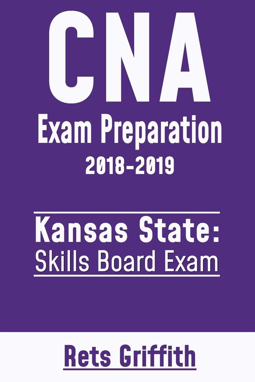 Buy Cna Exam Preparation 2018 2019 Kansas State Skills Board Exam