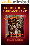 Echoes of a Distant Past: Screaming Eagles: A Vietnam War Memoir