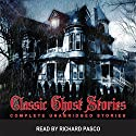 Classic Ghost Stories 1 Audiobook by Bram Stoker, Charles Dickens, F. Marion Crawford, Guy de Maupassant, Sheridan Le Fanu, O. Henry, Saki, Rudyard Kipling, P. C. Wren, Vincent O'Sullivan Narrated by Richard Pasco