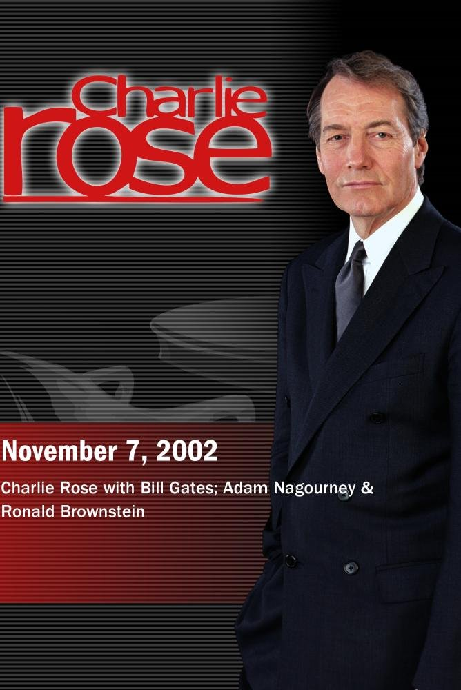 Charlie Rose with Bill Gates; Adam Nagourney & Ronald Brownstein (November 7, 2002)