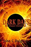 DARK DAYS (THE CHASER CHRONICLES Book 5)