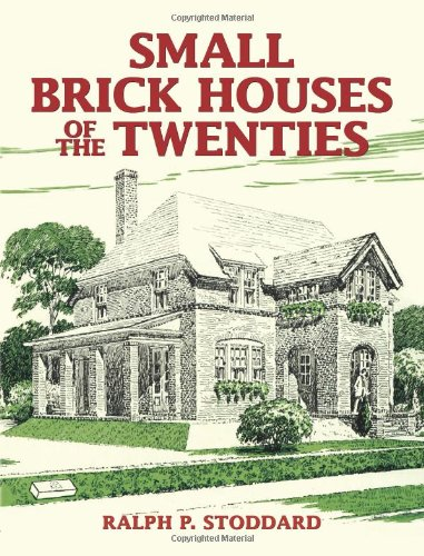 Small Brick Houses of the Twenties (Dover Architecture)