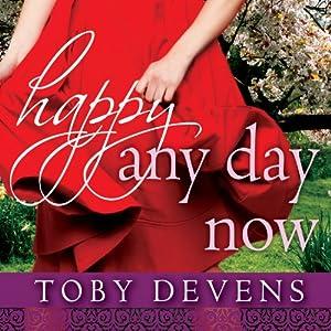 Happy Any Day Now Audiobook