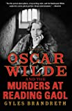 Oscar Wilde and the Murders at Reading Gaol: A Mystery (Oscar Wilde Murder Mystery Series)