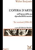 L'opera d'arte nell'epoca della sua riproducibilità tecnica (Italian Edition)