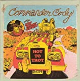 Hot To Trot the Best Of Commander Cody & Lost Planet Airmen