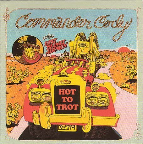 Hot To Trot the Best Of Commander Cody & Lost Planet Airmen by Akarma Italy