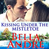 Kissing Under the Mistletoe: San Francisco Sullivans, Book 9 | Bella Andre