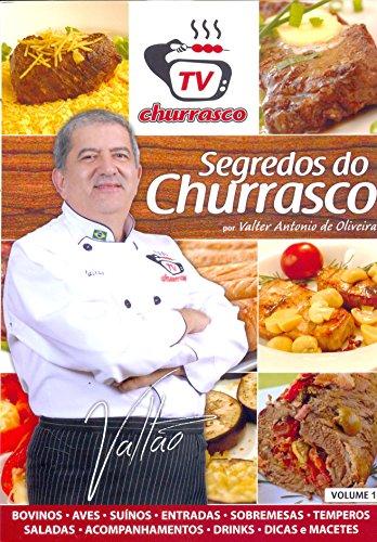 Segredos do Churrasco - Volume 1