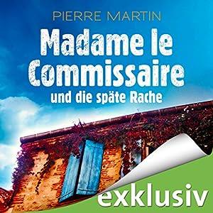 Madame le Commissaire und die späte Rache (Isabelle Bonnet 2) Hörbuch