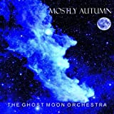 Ghost Moon Orchestra by Mostly Autumn (2012-09-18)