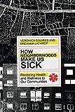 How Neighborhoods Make Us Sick: Restoring Health