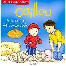 CAILLOU -A LA FERME DE L'ONCLE FELIX [R]