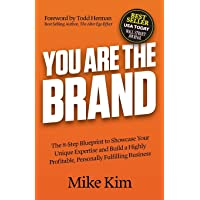You Are The Brand: The 8-Step Blueprint to Showcase Your Unique Expertise and Build a Highly Profitable, Personally…