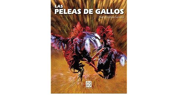 Las peleas de gallos/ Cockfight: Amazon.es: Maria Justina Sarabia: Libros