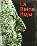 La reina roja : una tumba real en Palenque