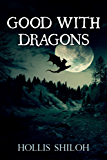 Good With Dragons (gay romance)