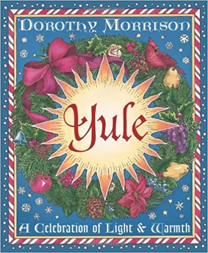 Book Yule: A Celebration of Light and Warmth (Holiday Series) [Paperback] [2000] (Author) Dorothy Morrison