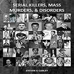 Serial Killers, Mass Murders, and Disorders