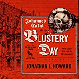 Johannes Cabal and the Blustery Day: And Other Tales of the Necromancer (Johannes Cabal Novels)