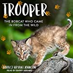 Trooper: The Bobcat Who Came in from the Wild | Forrest Bryant Johnson