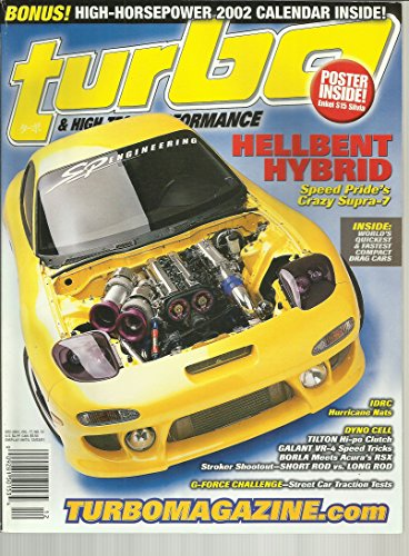(Turbo & High-Tech Performance Magazine December 2001 Hellbent Hybrid Speed Pride's Crazy Supra 7, World's Quickest & Fastest Compact Drag Cars, IDRC Hurricane Nats and More)
