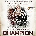 Champion: Legend, Book 3 Hörbuch von Marie Lu Gesprochen von: Steven Kaplan, Mariel Stern
