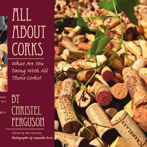 ALL ABOUT CORKS: What Are You Doing With All Those Corks?