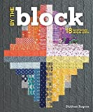 img - for By the Block: 18 Surprisingly Simple Quilts book / textbook / text book