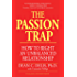 The Passion Trap: How to Right an Unbalanced Relationship (English Edition)