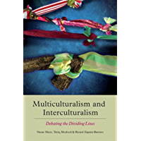 Multiculturalism and Interculturalism: Debating the Dividing Lines