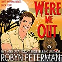 Were Me Out Audiobook by Robyn Peterman Narrated by Hollis McCarthy