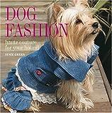 Dog Fashion, Susie Green, 1906094136