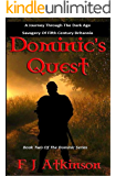 Dominic's Quest (Historical Fiction Action Adventure, set in Dark Age post Roman Britain) (The Dominic Chronicles Book 2)
