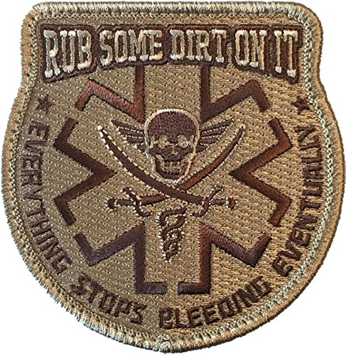 Rub Some Dirt On It Medic, EMS, EMT, Paramedic - Embroidered Morale Patch (Tan)