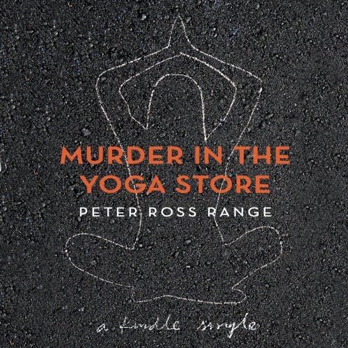 Murder in the Yoga Store: The True Story of the Lululemon - Lulu E Store