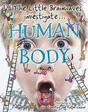 The Little Brainwaves Investigate Human Body