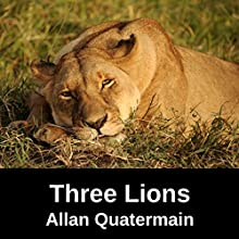 A Tale of Three Lions Audiobook by H Rider Haggard Narrated by Felbrigg Napoleon Herriot