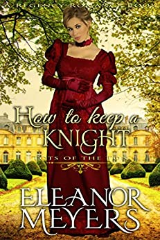 How to Keep a Knight (Tots of the Ton) (A Regency Romance Book) by [Meyers, Eleanor]